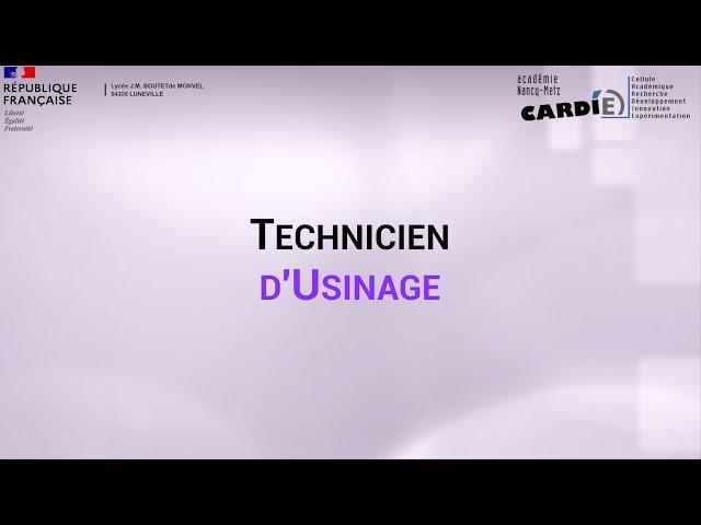 Lycée Boutet de Monvel à Lunéville - Baccalauréat Professionnel Technicien d'Usinage.