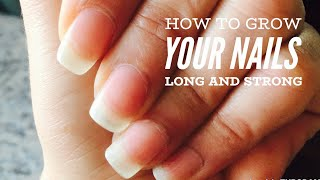 How to grow your nails long and strong