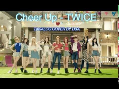 TWICE(트와이스)- CHEER UP (TAGALOG COVER BY D&A)