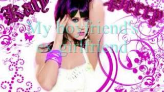 Katy Perry My Boyfriend's Ex Girlfriend Lyrics