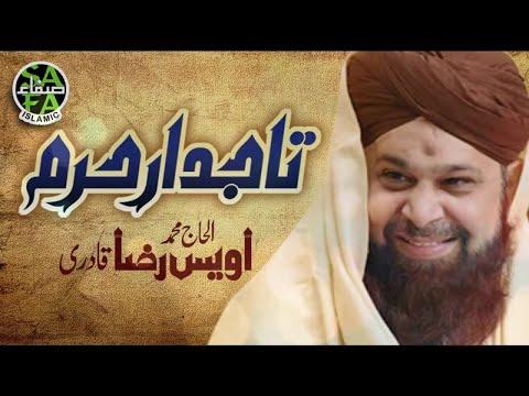 Owais Raza Qadri - Taj Dar e Haram - Super Hit Kalaam - Safa Islamic 2019