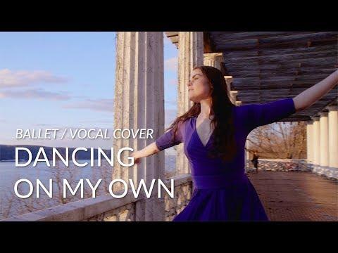(ballet / vocal cover) Calum Scott - Dancing on My Own ft. Silken Kelly
