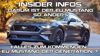 Insider Infos: Darum ist der EU Mustang so anders + Alles zur EU Generation 7