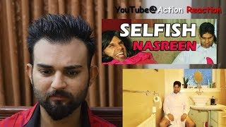 Pakistani Reaction | Selfish Nasreen  | Rahim Pardesi