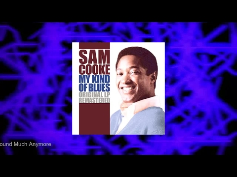 Sam Cooke - My Kind Of Blues (Full Album)
