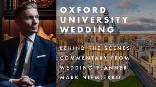 Wedding at Oxford University with commentary by party planner Mark Niemierko