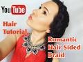 Hair tutorial: Romantic hair sided braid