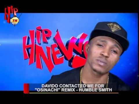 """""""DAVIDO CONTACTED ME FOR OSINACHI REMIX"""" - HUMBLESMITH (Nigerian Entertainment News)"""
