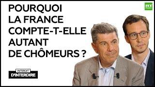 Interdit d'interdire : Pourquoi la France compte-t-elle autant de chômeurs ?