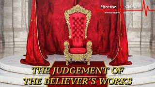 Effective Life Church - The Judgement Of The Believer's Works - Pastor Matthew Guest