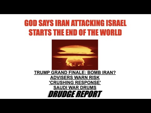GOD SAYS IRAN ATTACKING ISRAEL SPARKS CHRIST'S RETURN \u0026 THE END OF THE WORLD