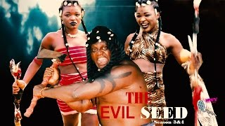 the evil seed 3 4 2015 latest nigerian nollywood movie