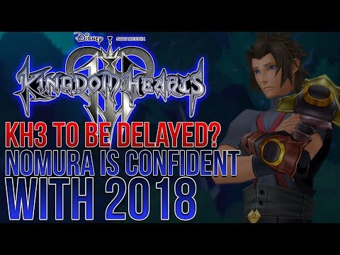 """""""Kingdom Hearts 3 Will be Delayed"""" Nomura is Confident About 2018"""