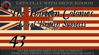 43 The 13 Colonies of Loyal British Subject and EU4 LP