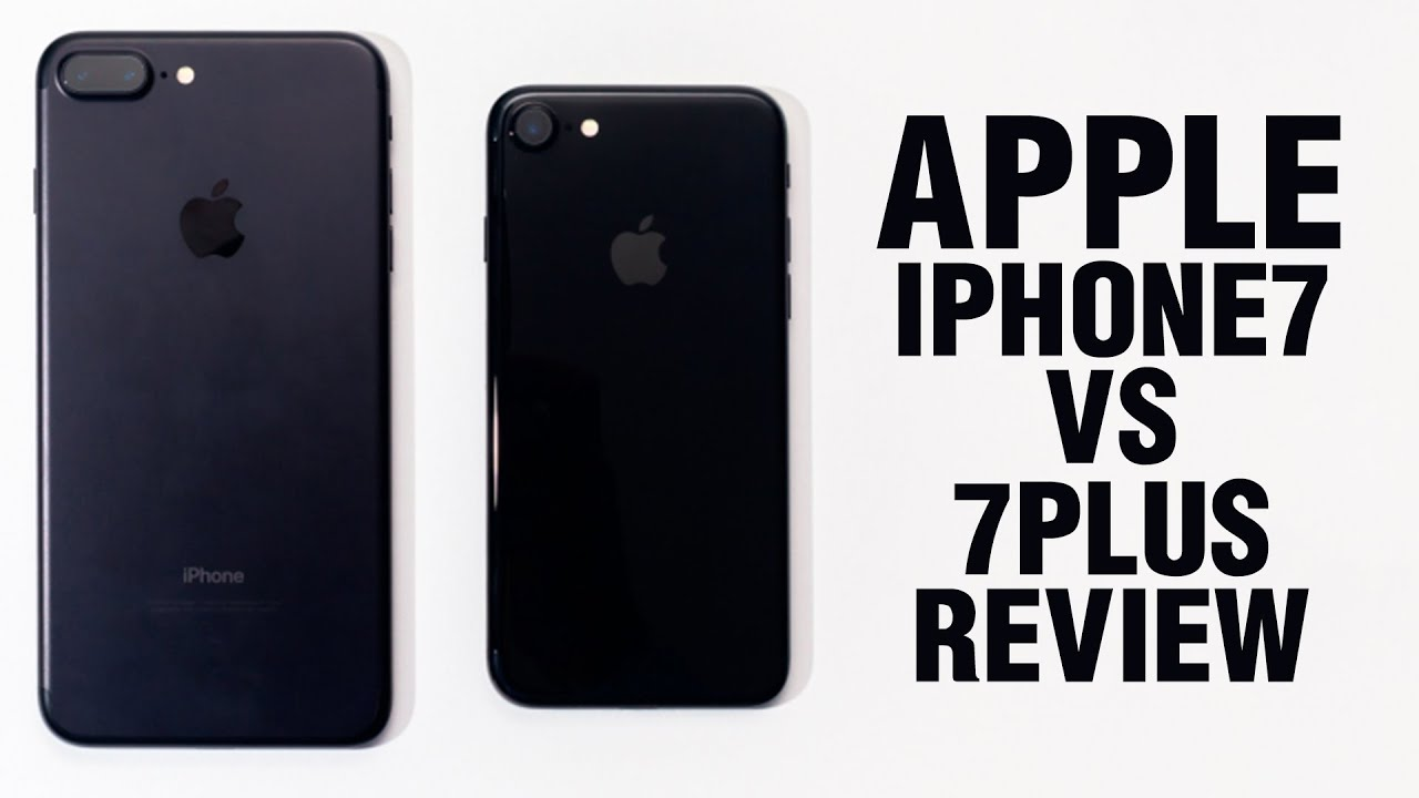 apple iphone 7 vs iphone 7 plus review features