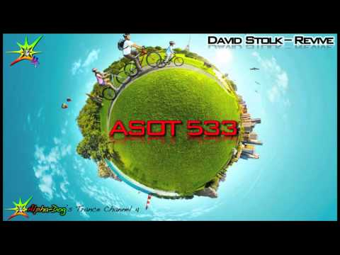 [ASOT 533] David Stolk - Revive [Original Mix] ★