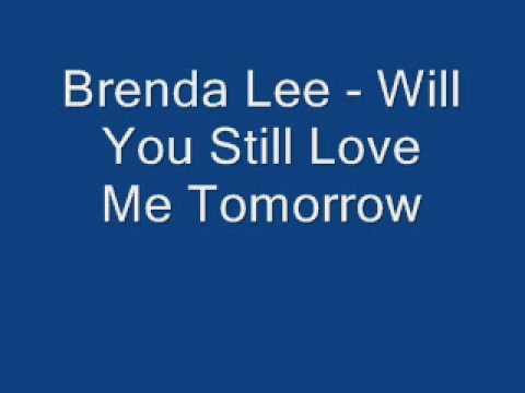 Brenda Lee - Will You Still Love Me Tomorrow