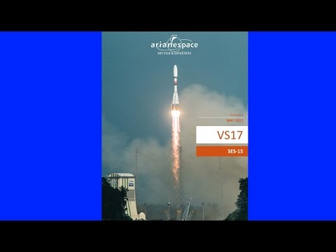 Arianespace Soyuz VS17 Launching SES-15 Communications Satellite Launch - Mirror And Discussion