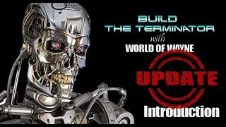 Build the Terminator - Introduction Update