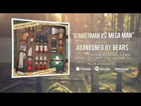Abandoned By Bears - Bomberman vs. Mega Man [When Nothing Goes Right, Go Left!]