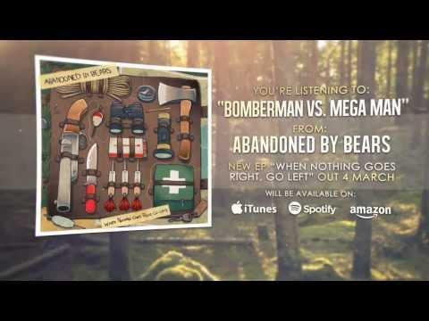 Abandoned By Bears - Bomberman vs. Mega Man [When Nothing Goes Right, Go Left!]