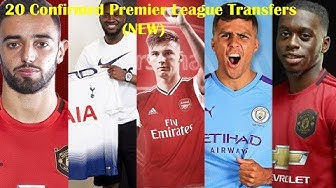 EPL TRANSFERS: 20 Transfers Completed, Confirmed & Announced in Premier League Only So Far (NEW)