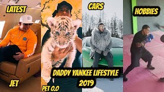 Daddy yankee LifeStyle ☆ 2019 , Hobbies,Net wroth , Cars , JEt