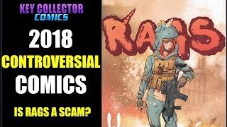 Controversial Comic Books 2018 - Is RAGS...a SCAM?