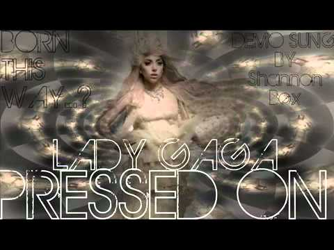 Lady Gaga NEW SONG 2011: Lady GaGa- Pressed On-[DEMO SUNG BY: SHANNON BEX][HQ] Born This Way