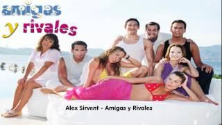 Alex Sirvent - Amigas y Rivales