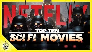 Top 10 Sci Fi Movies on Netflix  Best Netflix Movies to Watch  Flick Connection
