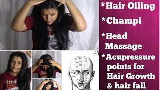 HEAVY HAIR OILING, CHAMPI, HEAD MASSAGING, ACUPRESSURE POINTS for HAIR GROWTH, REGROWTH, LOSS
