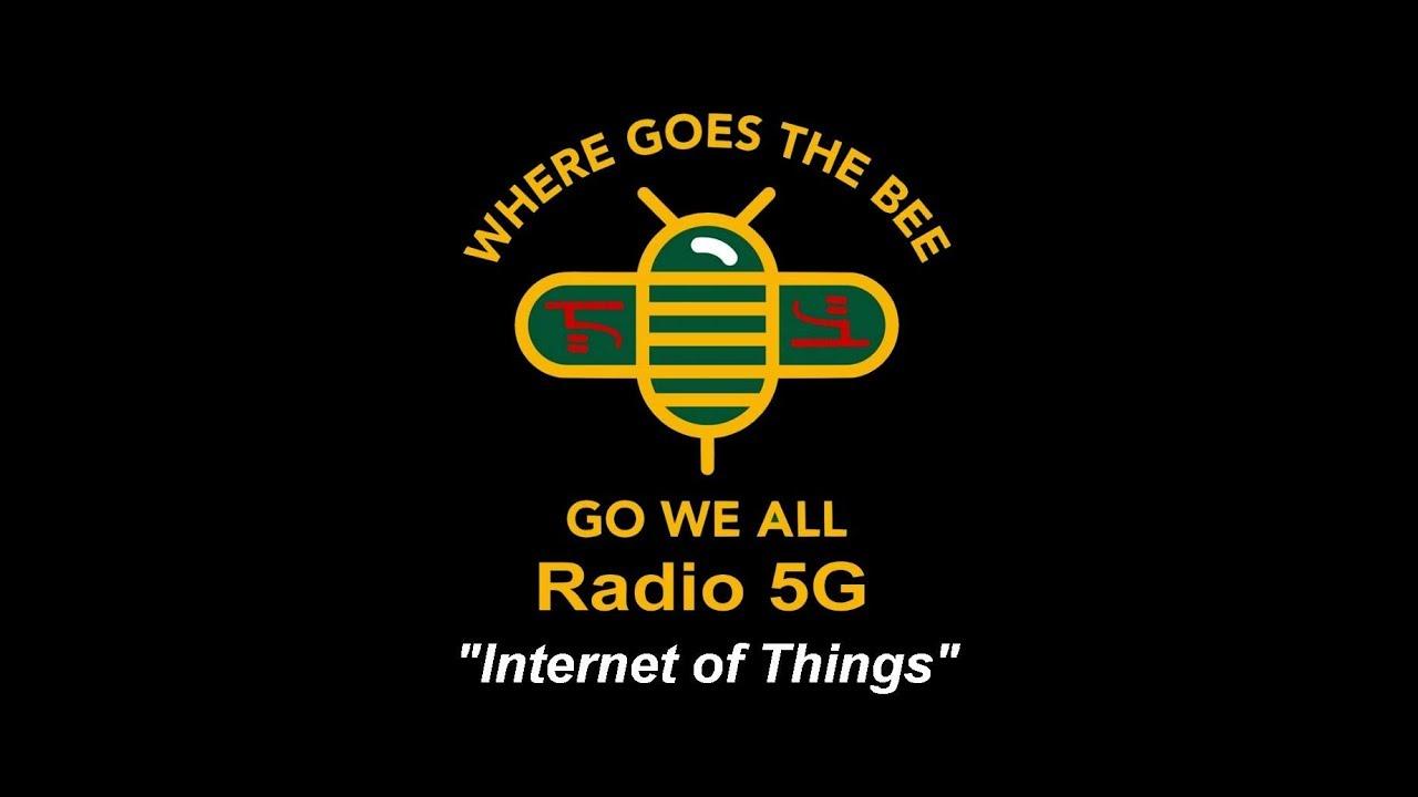 """Radio 5G"" 5/29/2019 - Mark Steele ""5G - Internet of Things"""
