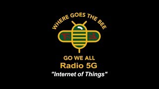"""Radio 5G"" 5/29/2019 - Mark Steele ""5G - Internet of Things"""