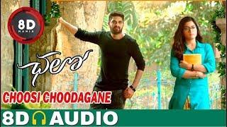 Choosi Chudangane || 8D AUDIO || Chalo Movie || Naga Shaurya, Rashmika