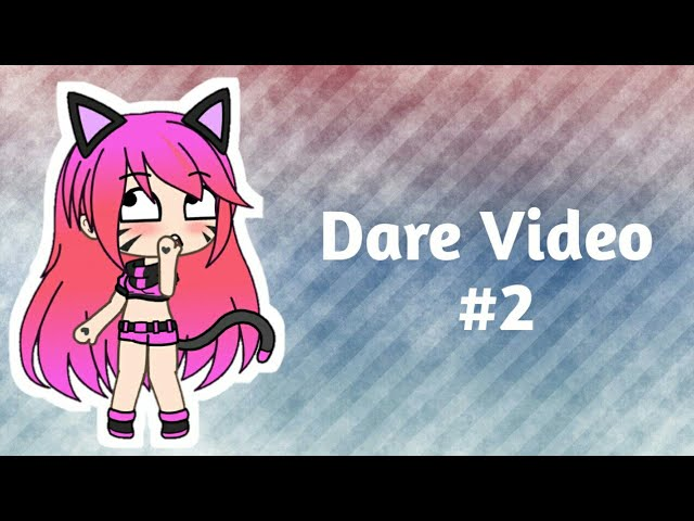 dare-video-2-thanks-for-50k-subs-gachaverse