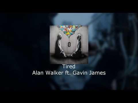 Tired - Alan Walker Ft. Gavin James (Oficial Video Lyrics) + Download M4A