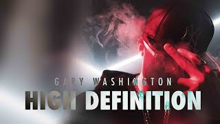 Gary Washington - High Definition (Official Video)