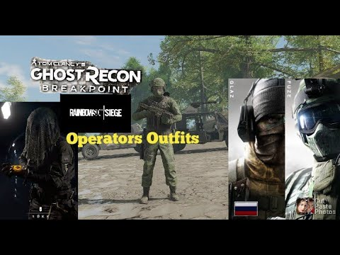 *Ghost Recon Breakpoint Rainbow Six Siege Operators Outfits |