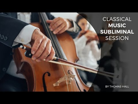 Boost Your Energy Levels - Classical Music Subliminal Session - By Thomas Hall