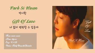 [Han|Rom|Eng Lyrics ] 박시환 (Park Si Hwan) - 너 없이 행복할 수 있을까 (Gift Of Love)