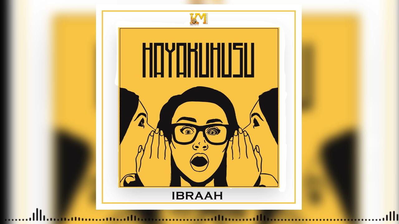 Download Ibraah - Hayakuhusu (Official Audio)