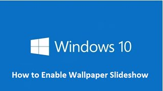 How to Enable Wallpaper Desktop Slideshow in Windows 10