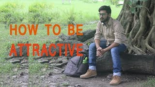 How to be Attractive | Look more Handsome in Hindi