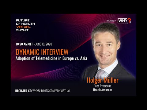 Adoption of Telemedicine in Europe vs. Asia | Presentation by Holger Müller, VP Health Advances