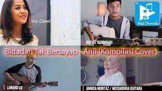 Anji - Bidadari Tak Bersayap (kompilasi Cover)