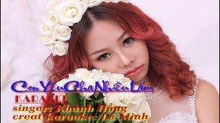 Con Yêu Cha Nhiều Lắm - Karaoke - Ca sĩ Khánh Hồng - Creat: Lê Minh