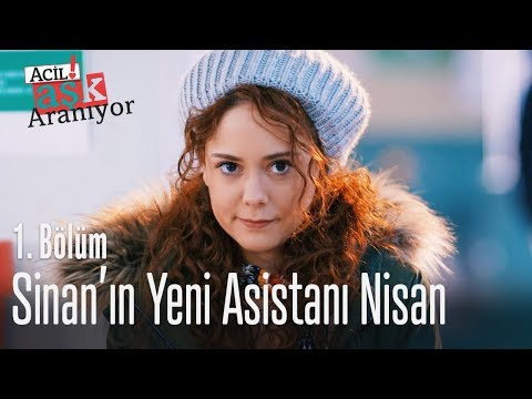 Sinan'ın yeni asistanı Nisan - Acil Aşk Aranıyor 1. Bölüm
