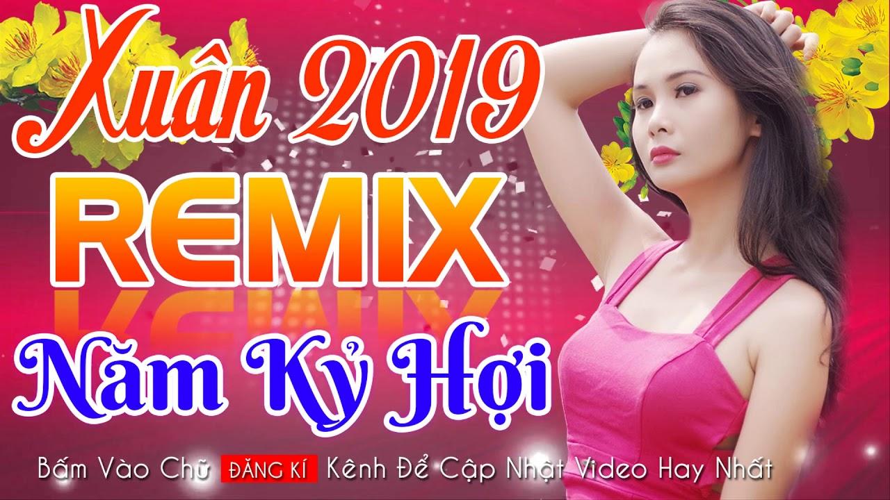Nonstop Nhạc Xuân DJ 2019 - LK Ngày Tết Quê Em Remix