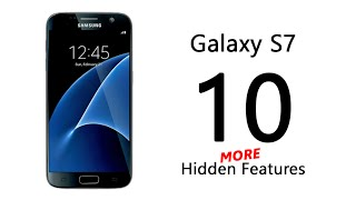 10 MORE Hidden Features of the Samsung Galaxy S7 You Don